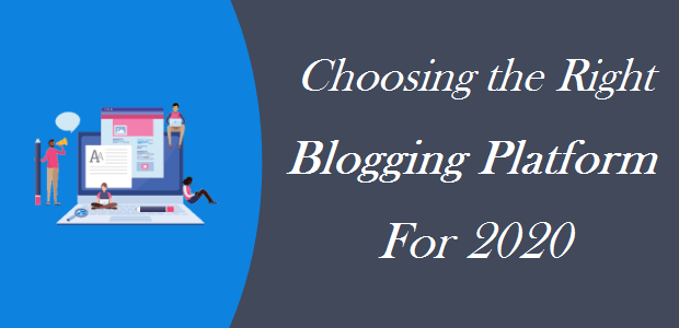 Choosing The Best Blogging Platform For 2020