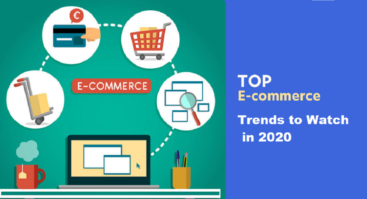 E commerce trends to watch for in 2020