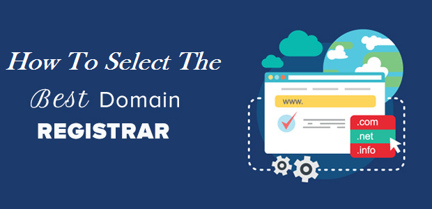 How To Find & Select The Best Domain Registrar