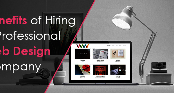 Advantages of hiring a professional web-designing company