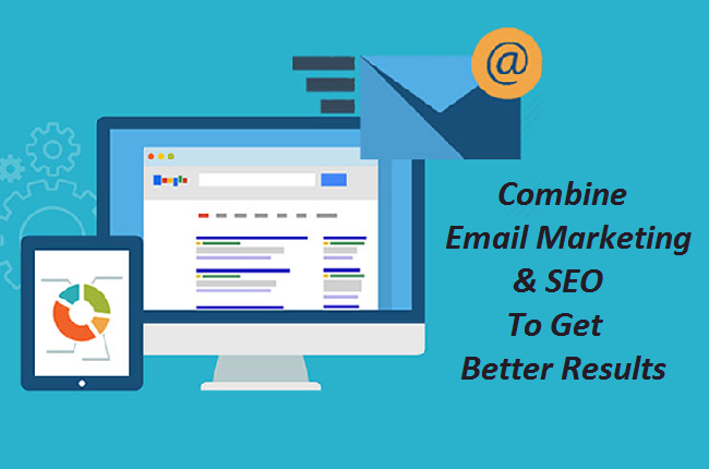 Combine Email Marketing & SEO To Get Better Results