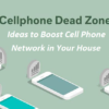 Ideas to Boost Cellular Network in Your House