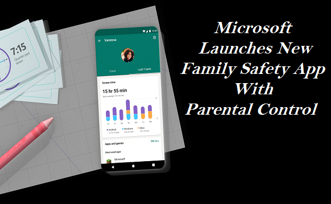 Microsoft Launches New Family Safety App with Parental Control