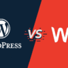 WordPress vs Wix - Which Is The Best Platform To Choose