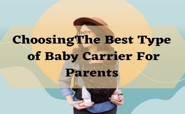 Choosing the Best Type of Baby Carrier for Parents