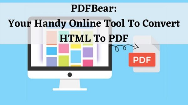 PDFBear_ Your Handy Online Tool To Convert HTML To PDF