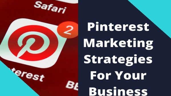 Pinterest Marketing Strategies For Your Business