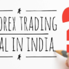 Is Forex Trading Legal In India